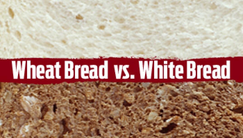 Tale of the Tape: Wheat Bread vs. White Bread