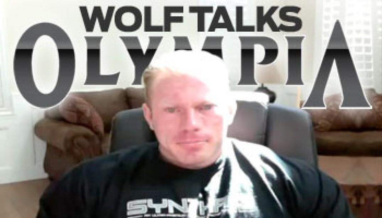 VIDEO INTERVIEW: WOLF TALKS OLYMPIA