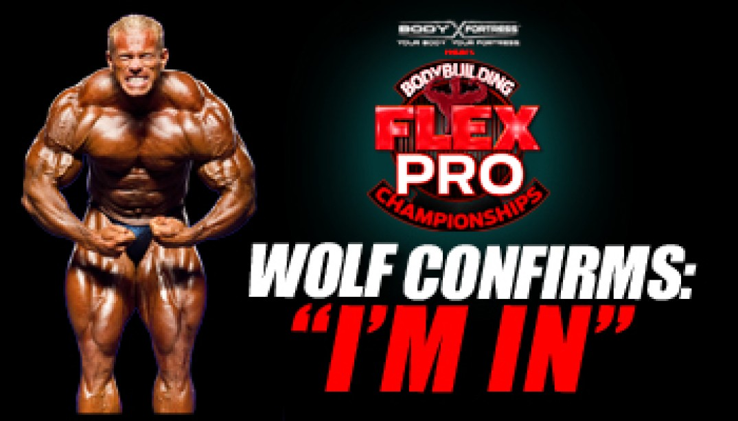 WOLF WILL COMPETE IN FLEX PRO