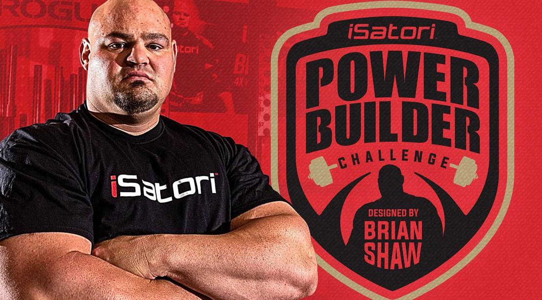 Brian Shaw iSatori Power Builder Challenge
