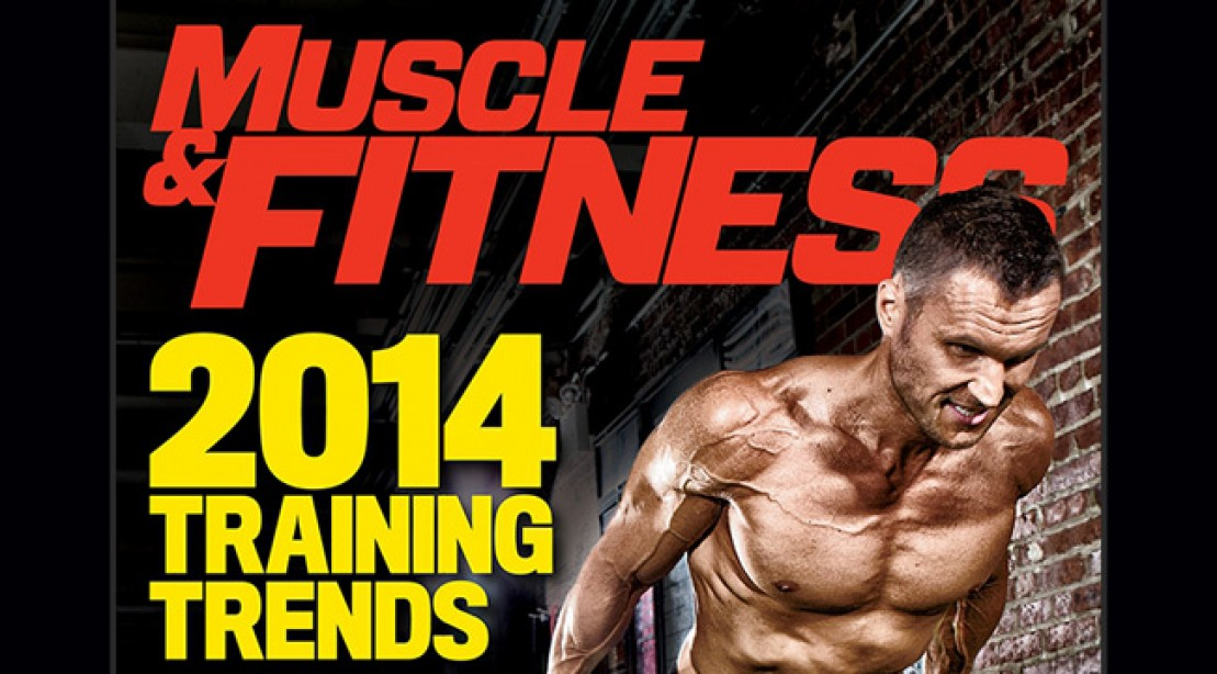 Muscle & Fitness 2014 Training Trends Special Digital Issue