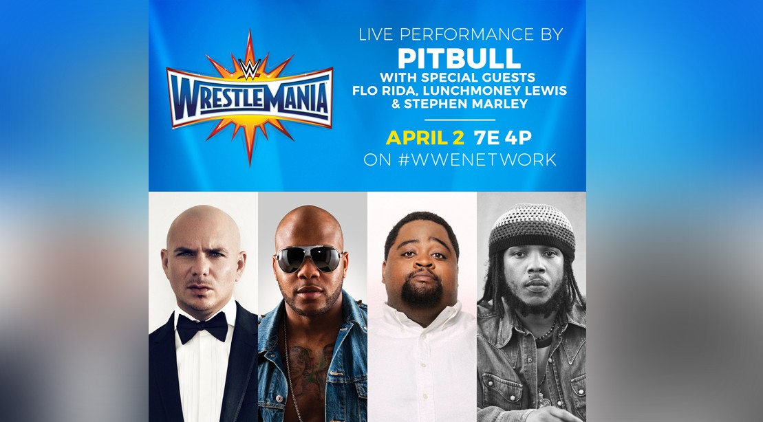 Pitbull, Flo Rida, Stephen Marley and Lunchmoney Lewis to Perform at WrestleMania