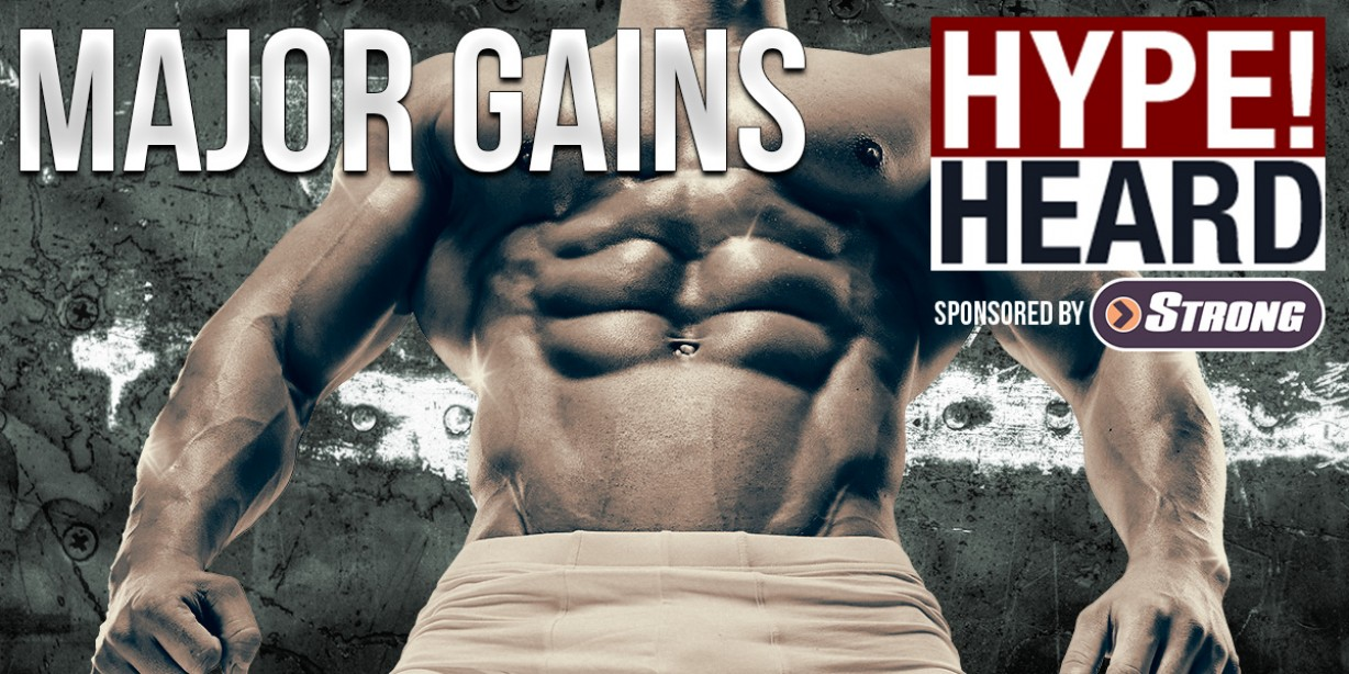 HYPE! HEARD: Major Gains Natural Anabolic