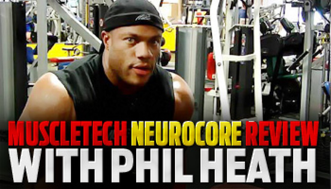 MuscleTech Neurocore Review with Phil Heath