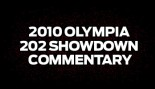2010 OLYMPIA 202 SHOWDOWN COMMENTARY thumbnail