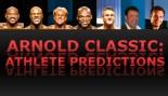 ARNOLD CLASSIC: ATHLETE PREDICTIONS thumbnail