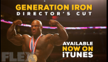 The Generation Iron Director's Cut is Now Available on iTunes thumbnail