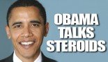 OBAMA TALKS STEROIDS thumbnail