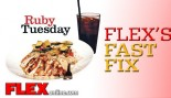 FLEX's Fast Fix: Ruby Tuesday thumbnail