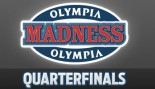 OLYMPIA MADNESS: QUARTERFINALS thumbnail