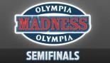 OLYMPIA MADNESS: SEMIFINALS thumbnail
