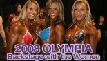 2008 OLYMPIA: BACKSTAGE WITH THE WOMEN thumbnail