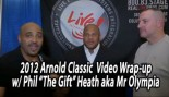 Arnold Classic 2012 Final Wrap-Up with Mr Olympia Phil Heath thumbnail