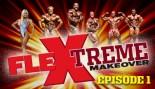 FLEXTREME MAKEOVER: EPISODE1 thumbnail