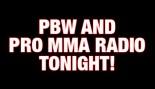 PBW AND PRO MMA RADIO TONIGHT! thumbnail
