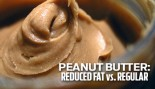 Peanut Butter: Reduced Fat Vs. Regular thumbnail