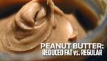 Peanut Butter: Reduced Fat Vs. Regular thumbnail
