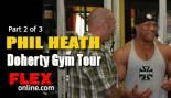 Phil Heath Tours Doherty Gym - Part 2 thumbnail