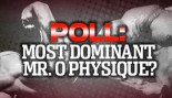 POLL: MOST DOMINANT MR. O PHYSIQUE? thumbnail
