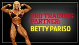 PRO TRAINING PARTNER: BETTY PARISO thumbnail