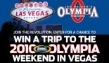 WIN A TRIP TO THE 2010 OLYMPIA thumbnail
