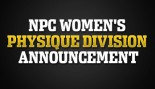 NPC WOMEN'S PHYSIQUE DIVISION ANNOUNCEMENT thumbnail