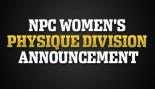 NPC WOMEN'S PHYSIQUE DIVISION ANNOUNCEMENT thumbnail