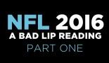 The 2016 NFL Lip Reading Clip (Part One) Has Landed thumbnail