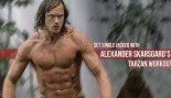 Alexander Skarsgard's 'Tarzan' Workout Routine thumbnail